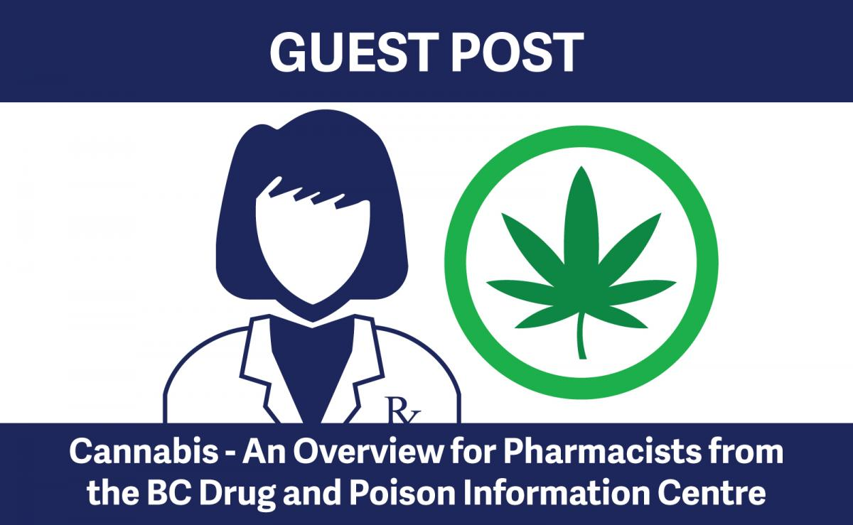 Guest Post: Cannabis - An Overview for Pharmacists from the BC Drug